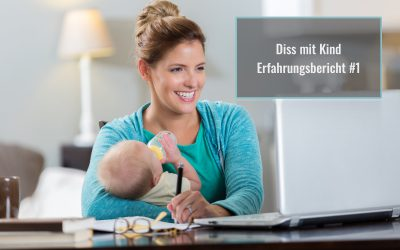 Promovieren mit Kind: Erfahrungsbericht #1