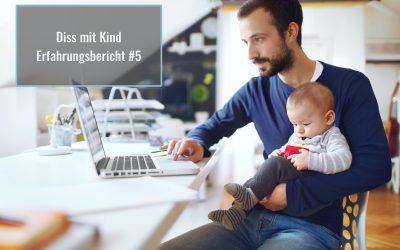 Promovieren mit Kind aus Sicht eines Vaters: Erfahrungsbericht #5