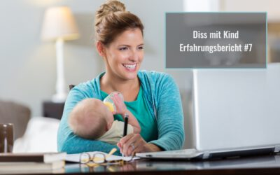 Promovieren mit Kind: Fertigstellen der Dissertation mit kleinem Baby – Erfahrungsbericht #7